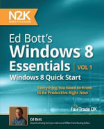 Ed Bott's Windows 8 Essentials : Windows 8 Quick Start - Ed Bott
