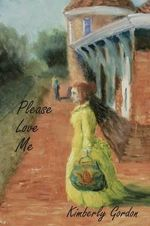Please Love Me - Kimberly Tanner Gordon
