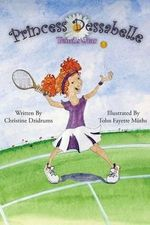 Princess Dessabelle : Tennis Star - Christine Dzidrums