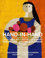 Hand-in-Hand : Ceramics, Mosaics, Tapestries, Woodcarvings, and Other Happy Things by the California Mid-Century Designers Evelyn and Jerome Ackerman - Dan Chavkin