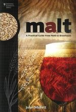 Malt : A Practical Guide from Field to Brewhouse - John Mallett