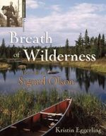 Breath of Wilderness : The Life of Sigurd Olson - Kristin J Eggerling
