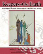 Keepers of the Earth : Native American Stories and Environmental Activities for Children - Michael J Caduto