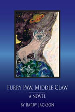Furry Paw, Middle Claw : A Novel - Barry Jackson