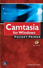 Camtasia for Windows : Pocket Primer - Charles N. Thies