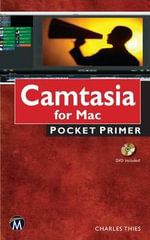 Camtasia for Mac : Pocket Primer - Charles N. Thies