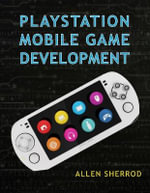 Playstation Mobile : Game development - Allen Sherrod