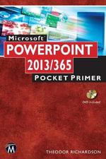 Microsoft Powerpoint 2013 / 365 Pocket Primer : Pocket Primer - Theodor Richardson