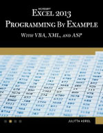 Microsoft Excel 2013 : Programming by example with VBA, XML, and ASP - Julitta Korol