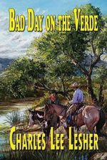 Bad Day on the Verde - Charles Lee Lesher