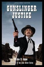 Gunslinger Justice - Jere D James