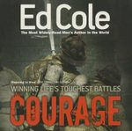 Courage : Winning Life's Toughest Battles - Dr Edwin Louis Cole
