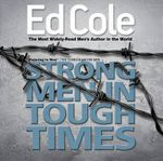 Strong Men in Tough Times : Being a Hero in Cultural Chaos - Dr Edwin Louis Cole