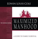 Maximized Manhood - Dr Edwin Louis Cole