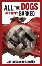 All the Dogs of Europe Barked - Jan Houghton Lindsey