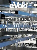 Temporal Architecture : Evolo 7