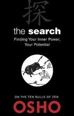 The Search : Finding Your Inner Power, Your Potential - Osho