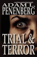 Trial and Terror - Adam L. Penenberg