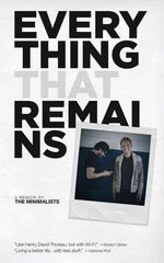 Everything That Remains : A Memoir by the Minimalists - Joshua Fields Millburn