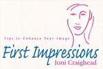 First Impressions : Tips to Enhance Your Image - Joni Craighead