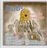 Dubs Runs for President - Dick Morris