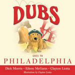 Dubs Goes to Philadelphia : Dubs Discovers America - Eileen McGann
