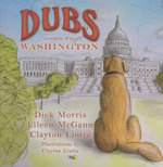 Dubs Goes to Washington : Dubs Discovers America - Dick Morris