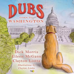 Dubs Goes to Washington - Dick Morris