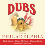 Dubs Goes to Philadelphia - Dick Morris