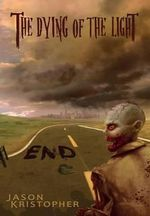 The Dying of the Light : End - Jason Kristopher