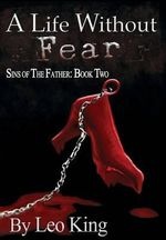 Sins of the Father : A Life Without Fear - Leo King