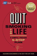 Quit Smoking for Life : A Simple, Proven 5-Step Plan - Suzanne Schlosberg