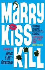 Marry, Kiss, Kill - Anne Flett-Giordano
