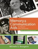 Memory and Communication Aids for People with Dementia : A Guide for Person-Centred Practice - Michelle Bourgeois