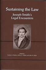 Sustaining the Law : Joseph Smith's Legal Encounters