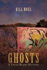 Ghosts : A Folly Beach Mystery - Bill Noel
