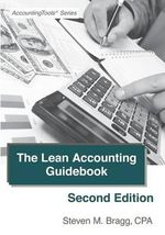 The Lean Accounting Guidebook : Second Edition: How to Create a World-Class Accounting Department - Steven M Bragg