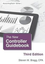 The New Controller Guidebook : Third Edition - Steven M Bragg