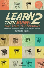 Learn Then Burn 2: This Time It's Personal : Awesome Modern Poems for the Classroom