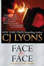 Face to Face : A Hart and Drake Thriller - CJ Lyons