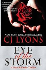 Eye of the Storm : A Hart and Drake Thriller - CJ Lyons