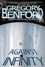 Against Infinity - Gregory Benford