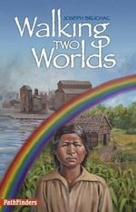 Walking Two Worlds : Pathfinders - Joseph Bruchac