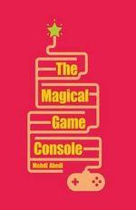 The Magical Game Console - Mehdi Abedi