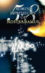 58 Missing Prophecies of Nostradamus - Amir M