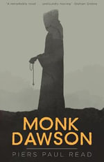Monk Dawson - Piers Paul Read