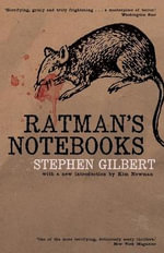Ratman's Notebooks - Stephen Gilbert