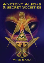 Ancient Aliens and Secret Societies - Mike Bara