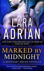 Marked by Midnight : A Midnight Breed Novella - Lara Adrian
