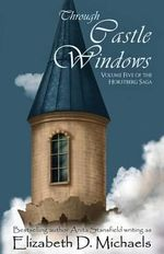 Through Castle Windows - Elizabeth D Michaels